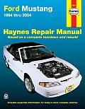 Haynes Ford Mustang Automotive Repair Manual: 1994 Thru 2004 (Haynes Automotive Repair Manual)