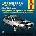 Ford Escape & Mazda Tribute 2001 Thru 2011 Includes Mercury Mariner: Based on a Complete Teardown and Rebuild (Automotive Repair Manual)
