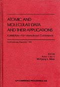 Atomic and Molecular Data and Their Applications: First International Conference