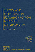 Theory and Computation for Synchrotron Radiation Spectroscopy: Frascati, Italy, 23-25 September 1999