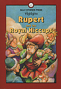 Rupert & The Royal Hiccups