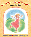 Oh, What a Beautiful Day!: A Counting Book