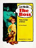 Let Me Be the Boss: Poems for Kids to Perform