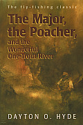 Major the Poacher & the Wonderful One Trout River