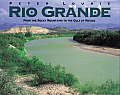 Rio Grande From the Rocky Mountains to the Gulf of Mexico