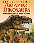 Amazing Dinosaurs: The Fiercest, the Tallest, the Toughest, the Smallest