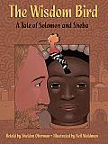 Wisdom Bird A Tale Of Solomon & Sheb