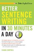 Better Sentence Writing in 30 Minutes a Day (Better English Series)