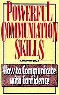Powerful Communication Skills How To Com