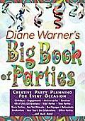 Diane Warners Big Book of Parties Creative Party Planning for Every Occasion