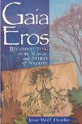 Gaia Eros: Reconnecting to the Magic and Spirit of Nature Cover