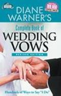 Diane Warner's Complete Book of Wedding Vows: Hundreds of Ways to Say I Do