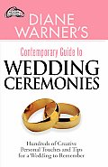 Diane Warners Contemporary Guide to Wedding Ceremonies Hundreds of Creative Personal Touches & Tips for a Wedding to Remember