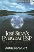 Jose Silvas Everyday ESP Use Your Mental Powers to Succeed in Every Aspect of Your Life With Audio CD