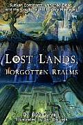 Lost Lands Forgotten Realms Sunken Continents Vanished Cities & the Kingdoms That History Misplaced