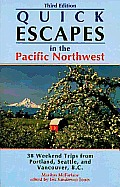 Quick Escapes In The Pacific Northwest 3rd Edition