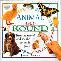 Animal-go-round :turn the wheel and see the animals grow