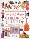 How Children Lived A First Book Of Histo