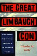 Great Limbaugh Con & Other Right Wing Assaults on Common Sense