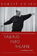 Falling Into Theatre. . .and Finding Myself: A Memoir