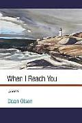 When I Reach You: Poems