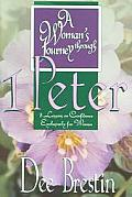 A Woman's Journey Through 1 Peter: 8 Lessons on Confidence Exclusively for Women (Woman's Journey Through)