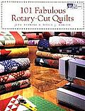 101 Fabulous Rotary Cut Quilts