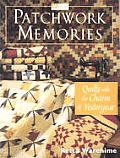 Patchwork Memories Quilts With The Cha