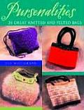 Pursenalities 20 Great Knitted & Felted Bags