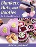 Blankets Hats & Booties To Knit & Croche