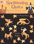 Spellbinding Quilts Wizards Witches & Magical Characters