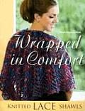 Wrapped In Comfort Knitted Lace Shawls