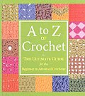 A To Z Of Crochet The Ultimate Guide For
