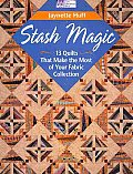 Stash Magic 13 Quilts That Make the Most of Your Fabric Collection