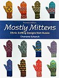 Mostly Mittens Ethnic Knitting Designs