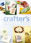 Crafters Project Book 80 Projects To Mak