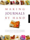 Making Journals by Hand: 26 Creative Projects for Keeping Your Thoughts Cover