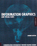 Information Graphics and Visual Clues: Communication Information Through Graphic Design