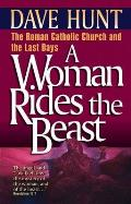 A Woman Rides the Beast: The Catholic Church and the Last Days