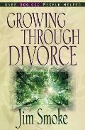 Growing Through Divorce Rev Edition