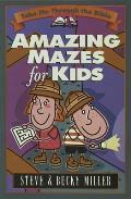 Amazing Mazes For Kids by Steve Miller