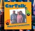 Car Talk Maternal Combustion CD: Calls about Moms and Cars