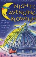 Night of the Avenging Blowfish A Novel of Covert Operations Love & Luncheon Meat