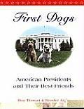First Dogs: American Presidents and Their Best