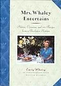 Mrs Whaley Entertains Advice Opinions & 100 Recipes from a Charleston Kitchen