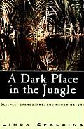 Dark Place in the Jungle Science Orangutans & Human Nature