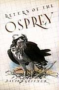 Return of the Osprey: A Season of Flight and Wonder Cover