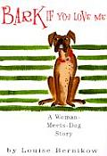 Bark If You Love Me A Woman Meets Dog Story