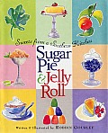Sugar Pie & Jelly Roll Sweets From A