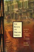 The House on Dream Street: Memoir of an American Woman in Vietnam